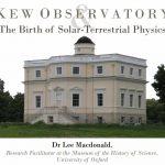 Kew Observatory & The Birth of Solar-Terrestrial Physics